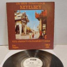 Discos de vinilo: LAS OBRAS INMORTALES DE KETÈLBEY / LP - DECCA-1974 / MBC. ***/***. Lote 269463333