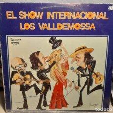 Discos de vinilo: LP EL SHOW INTERNACIONAL DE LOS VALLDEMOSA ( CONTIENE FIESTA, BALADA DEL MADERERO, BOLERO MALLORQUIN. Lote 269490638