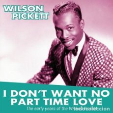 Discos de vinilo: LP WILSON PICKETT - I DON'T WANT NO PART TIME LOVE - THE EARLY YEARS OF - CORNBREAD CRNBR16010 - NEW. Lote 269502253