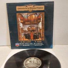 Discos de vinilo: O DE LASSUS-W. BYRD / HISTORIA DE LA MÚSICA CLÁSICA / 82 / LP - DECCA-1985 / MBC. ***/***. Lote 269628208