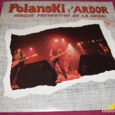 Discos de vinilo: POLANSKI Y EL ARDOR – ATAQUE PREVENTIVO DE LA URSS - MAXISINGLE SPANSULS 1982. Lote 269441428