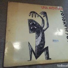 Discos de vinilo: LOS MANOLOS-UNA AVENTURA. MAXI. Lote 269644783