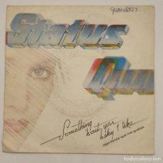 "Discos de vinilo: VINILO DE 7 PULGADAS DE STATUS QUO QUE CONTIENE ""SOMETHING ABOUT YOU BABY I LIKE"" .... Lote 269649798"