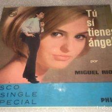 Discos de vinilo: SINGLE MIGUEL RIOS - TU SI TIENES ANGEL - LEJOS DE TI - PHILIPS 360.058PF -PEDIDOS MINIMO 7€. Lote 269674448