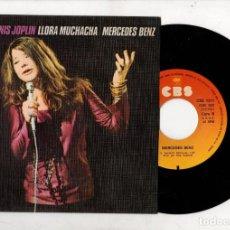 Discos de vinilo: SINGLE JANIS JOPLIN. LLORA MUCHACHA. MERCEDES BENZ. CBS, 1971. Lote 269679518