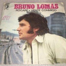 Dischi in vinile: SINGLE BRUNO LOMAS - ROGARE - VENTE CONMIGO - DISCOPHON S5301 -PEDIDOS MINIMO 7€. Lote 269683038