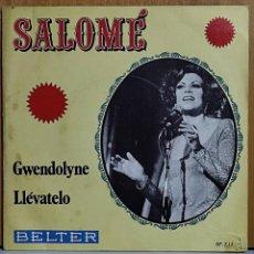 Discos de vinilo: SALOMÉ: GWENDOLYNE / LLÉVATELO. Lote 269696788