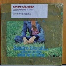 Discos de vinilo: SANDRO GIACOBBE. CANTA EN ESPAÑOL: AMOR NO TE VAYAS/ HACE DIEZ AÑOS. CBS, SPAIN 1976 SINGLE. Lote 269698543