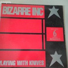 Discos de vinilo: BIZARRE INC – PLAYING WITH KNIVES (6 DANCE REMIXES) 1991 ED ESPAÑOLA. Lote 269841373