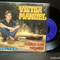 Discos de vinilo: VICTOR MANUEL - EL ABUELO VICTOR / PAXARINOS - SINGLE BETER 1969 PEPETO. Lote 269933628