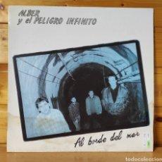 Discos de vinilo: 12 EP , ALBER Y EL PELIGRO INFINITO , AL BORDE DEL MAR. Lote 269935558