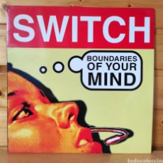 Discos de vinilo: 12 MAXI , SWITCH , BOUNDARIES OF YOUR MIND. Lote 269936768