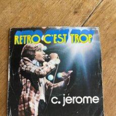 Discos de vinilo: VINILO SINGLE RETRO C'EST TROP - JÉROME - 1977. Lote 269937648