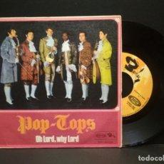 Discos de vinilo: POP TOPS: OH LORD,WHY LORD + EL MAR, SINGLE 45 RPM, SONOPLAY, 1968 PEPETO. Lote 269943273