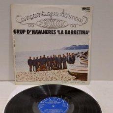 Discos de vinilo: GRUP D'HAVANERES LA BARRETINA / CANÇONS QUE TORNEN / LP - BELTER-1980 / MBC. ***/***. Lote 269956528