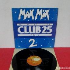 Discos de vinilo: MAX MIX RADIO CLUB 25 VOL.2 -LP- MAX MUSIC 1988 SPAIN PROMO 2 PROMOCIONAL- MUY EXCASO. Lote 269962643