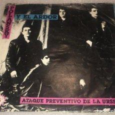 Disques de vinyle: SINGLE POLANSKY Y EL ARDOR - ATAQUE PREVENTIVO DE LA URSS - AHORA QUE MIS SUEÑOS -PEDIDOS MINIMO 7€. Lote 269984273