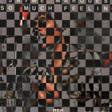 Disques de vinyle: JAYME MARQUES - SO MUCH FEELING / LP RCA DE 1977 / MUY BUEN ESTADO RF-9733. Lote 270090108