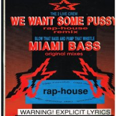 Discos de vinilo: THE 2 LIVE CREW - WE WANT SOME PUSSY... - MAXI SINGLE 1989 - ED. ALEMANIA. Lote 270107863