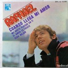 Discos de vinilo: DISCO SINGLE, RAPHAEL - CUANDO LLEGA MI AMOR Y TRES MAS, AÑO 1968, LA VOZ DE SU AMO. Lote 270118123