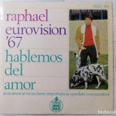 Discos de vinilo: DISCO SINGLE, RAPHAEL - EUROVISION 67, HABLEMOS DEL AMOR Y TRES MAS, AÑO 1966, HISPAVOX. Lote 270118748