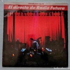 Discos de vinilo: RADIO FUTURA - EL DIRECTO DE RADIO FUTURA ESCUELA DE CALOR. Lote 270121648