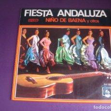 Discos de vinilo: FIESTA ANDALUZA - LP DIRESA 1973 - NIÑO BAENA - PEPE PRIETO - CHIQUITO DE LORCA - FLAMENCO RUMBAS. Lote 270121763