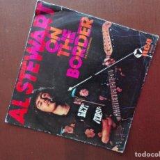 Discos de vinilo: JMFC - DISCO VINILO SINGLE - AL STEWART - ON THE BORDER. Lote 270126938