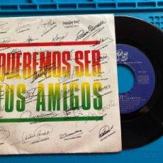 Discos de vinil: QUEREMOS SER TUS AMIGOS - VARIOS - SINGLE. Lote 270131418