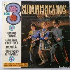 Discos de vinilo: DISCO SINGLE, LOS 3 SUDAMERICANOS - CUANDO ME ENAMORO Y TRES CANCIONES MAS, 1968, BELTER. Lote 270136508
