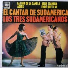 Discos de vinilo: DISCO SINGLE, LOS 3 SUDAMERICANOS - LA FLOR DE LA CANELA Y TRES CANCIONES MAS, 1963, CBS. Lote 270136673