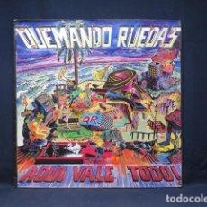Discos de vinilo: QUEMANDO RUEDAS - AQUI VALE TODO - LP. Lote 270160373