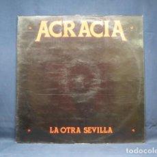 Discos de vinilo: ACRACIA - LA OTRA SEVILLA - LP. Lote 270161803