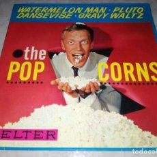 Discos de vinilo: THE POPCORNS-WATERMELON MAN-ORIGINAL ESPAÑOL 1964. Lote 270162898