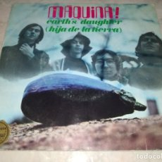 Discos de vinilo: MAQUINA-EARTH´S DAUGHTER-ORIGINAL AÑO 1969. Lote 270164493