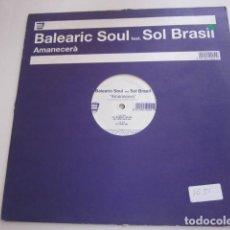 """Discos de vinilo: BALEARIC SOUL FEAT. SOL BRASIL - AMANECERÀ (12""""). Lote 270179213"""