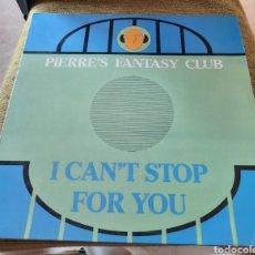 Discos de vinilo: PIERRE'S FANTASY CLUB - I CAN'T STOP FOR YOU. Lote 270206688