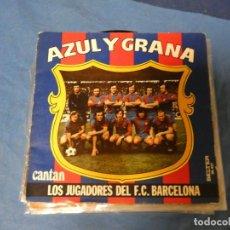 Discos de vinilo: DISCO 7 PULGADAS AZUL Y GRANA CANTAN LOS JUGADORES DEL F.C. BARCELONA BARÇA CRUYFF. Lote 270258538