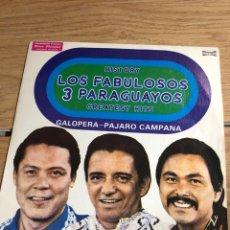 Discos de vinilo: LOS FABULOSOS 3 PARAGUAYOS GALOPERA PAJARO CAMPANA. Lote 270259598