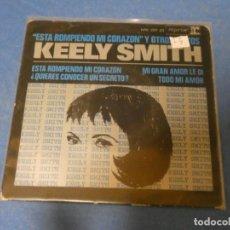 Discos de vinilo: DISCO 7 PULGADAS EP TERRIBLE KEELY SMITH ESTA ROMPIENDO MI CORAZON BUEN ESTADO 1965. Lote 270350653