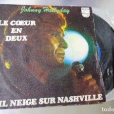Discos de vinilo: JOHNNY HALLYDAY --- LE COEUR EN DEUX / IL NEIGE SUR NASHVILLE ---- ( NM OR M- ) ( VG+ ). Lote 182698411
