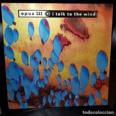 Discos de vinilo: OPUS III TALK TO THE WIND VINILO 12 MAXI 45RPM SINGLE PWL INTERNATIONAL 1992-GERMANY - TRANCE, HOUSE. Lote 270395093