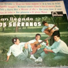 Discos de vinilo: HAN LLEGADO LOS SERRANOS. FONTANA. AÑOS 60. VINILO. Lote 270396068
