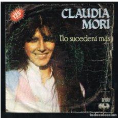 Disques de vinyle: CLAUDIA MORI - NO SUCEDERA MAS / UN FILO DI PAZZIA - SINGLE 1982. Lote 270403063
