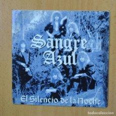 Discos de vinilo: SANGRE AZUL - EL SILENCIO DE LA NOCHE - SINGLE. Lote 270555178