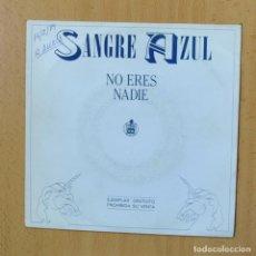 Discos de vinilo: SANGRE AZUL - NO ERES NADIE - SINGLE. Lote 270555183