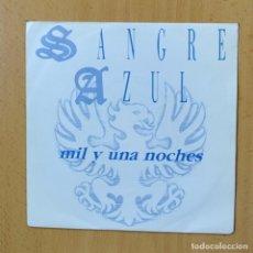 Discos de vinilo: SANGRE AZUL - MIL Y UNA NOCHES - SINGLE. Lote 270555198