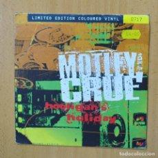 Discos de vinilo: MOTLEY CRUE - HOOLIGAN´S HOLIDAY - SINGLE. Lote 270555228