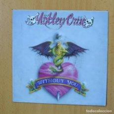 Discos de vinilo: MOTLEY CRUE - WITHOUT YOU - SINGLE. Lote 270555308