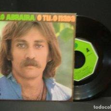Discos de vinilo: PABLO ABRAIRA - O TU, O NADA / A FUEGO. SINGLE MOVIEPLAY. 1.976 PEPETO. Lote 270562803
